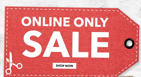 Online Only Sale. SHOP NOW.
