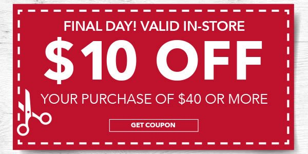 In-store only $10 off your purchase of $40 or more. Get coupon.