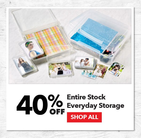 40% off Entire Stock Everyday Storage. Shop All.