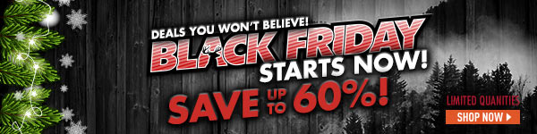 Deals you won't believe! Black Friday Starts Now! Save up to 60%! Limited Quantities!