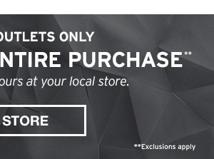 50% OFF YOUR ENTIRE PURCHASE | FIND A STORE