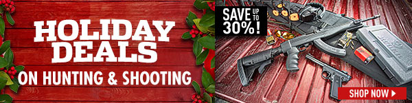 Holiday Deals on Hunting & Shooting. Save Up To 30%!