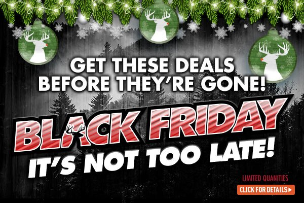 Black Friday! It's Not too late! Get these Deals before they're gone! Limited Quantities!