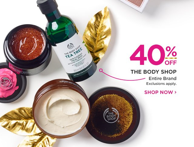 THE BODY SHOP | Entire Brand 40 Percent Off, exclusions apply.
