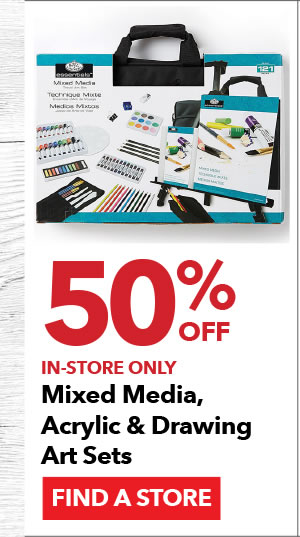 In-store Only 50% off Mixed Media, Acrylic, & Drawing Art Sets. SHOP ALL.