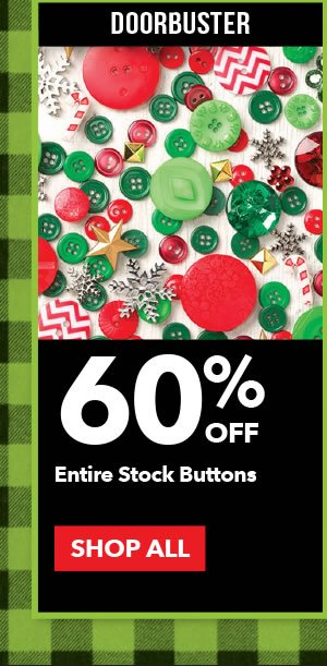 Doorbuster 60% off Entire Stock Buttons. SHOP ALL.