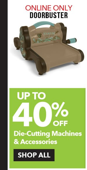 Online Only Doorbuster Up to 40% off Die-Cutting Machines & Accessories. SHOP ALL.