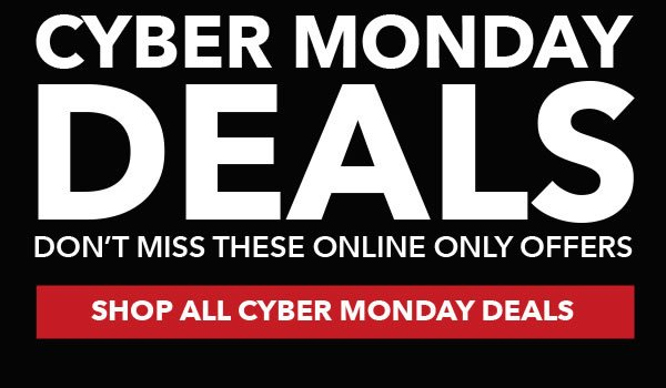 Cyber Monday Deals. Don't miss these Online Only Offers. Shop All Cyber Monday Deals.