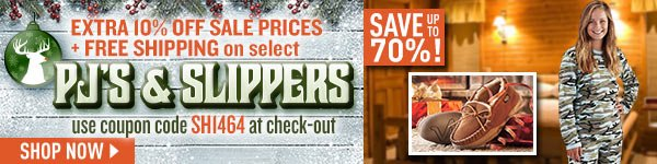 Extra 10% Off + Free Shipping on Select PJ's & Slippers. Use coupon code SH1464 at check-out
