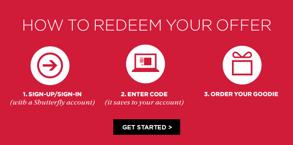 How to Redeem Your Offer. Get Started >