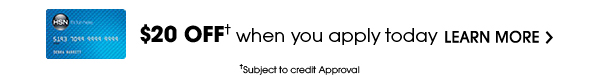 $20 OFF* when you apply today