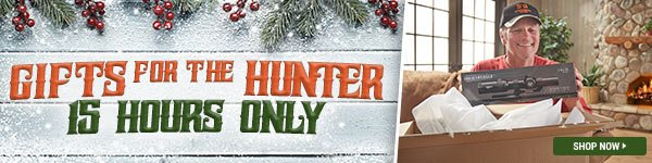 Gifts for the Hunter - 15 Hours Only!