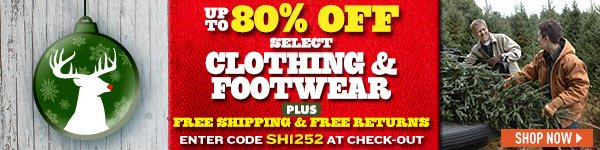 Up to 80% Off select Clothing & Footwear! Plus Free Shipping & Free Returns! Enter Coupon Code SH1252 at check-out. Prices in this email are good while supplies last through December 6, 2016.