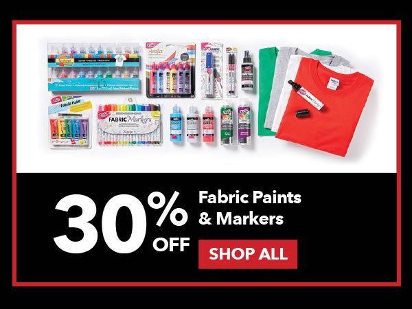 30% off Fabric Paints & Markers. Shop All.