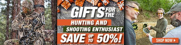 Gifts for the Hunting and Shooting Enthusiast! Save Up To 50%!