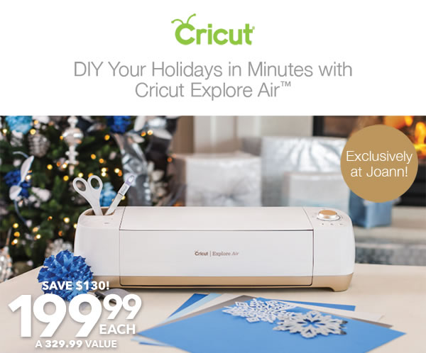DIY Your Holidays in Minutes with Cricut Explore Air. BUY NOW.