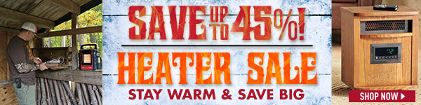 Heater Sale! Save up to 45%! Stay Warm & Save Big!