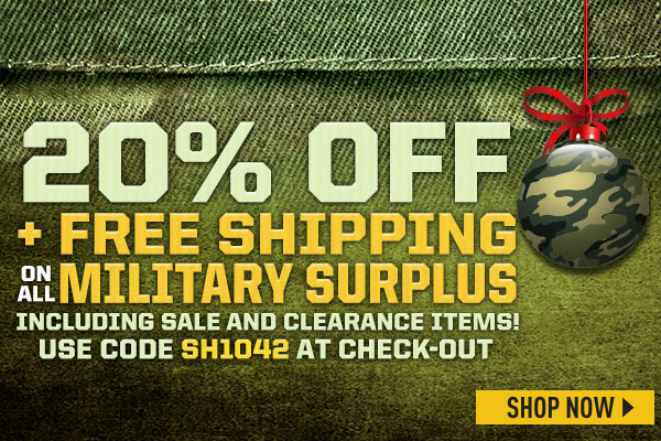 20% Off + Free Shipping on all Military Surplus Including Sale and Clearance Items! Enter Coupon Code SH1042 at checkout. Some exclsions apply for Free Shipping.