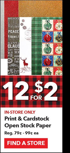 12 for $2 In-store only Print & Cardstock Open Stock Paper. Reg. 79¢-99¢ ea. Find a store.