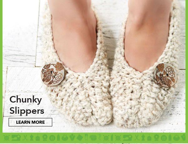 Chunky Slippers. Learn More.