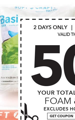 2 Days only in-store & Online 50% off Foam & Fiber. Get coupon.