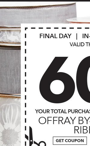 Final Day! In-store & Online 60% off Your Total Purchase of Regular-Priced Offray By-the-Spool Ribbon. GET COUPON.