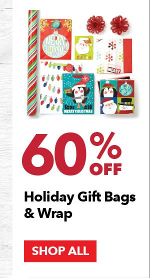 60% off Holiday Gift Bags & Wrap. SHOP ALL.