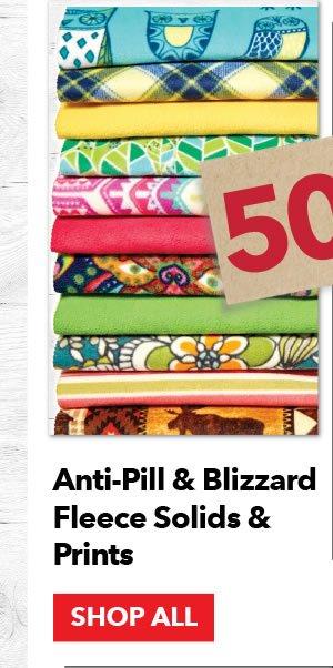 50% off Anti-Pill & Blizzard Fleece Solids & Prints. SHOP ALL.