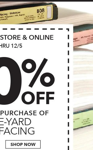 Final Day! In-store & Online 60% off Your Total Purchase of By-the-Yard Interfacing. SHOP NOW.