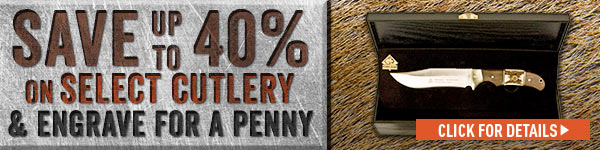 Save up to 40% on Select Cutlery... Plus Engrave for a Penny! Prices in this email are good while supplies last through December 11, 2016.