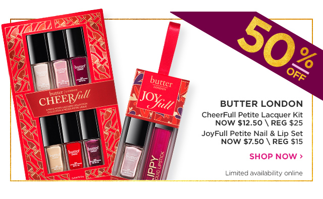 BUTTER LONDON | CheerFull Petite Lacquer Kit 50 Percent Off, NOW $12.50, JoyFull Petite Nail and Lip Set 50 Percent Off, NOW $7.50