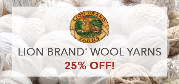 25% off Lion Brand Wool Yarns!