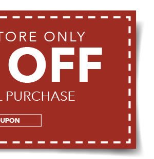 In-store Only. 20% Off Your Total Purchase. GET COUPON.