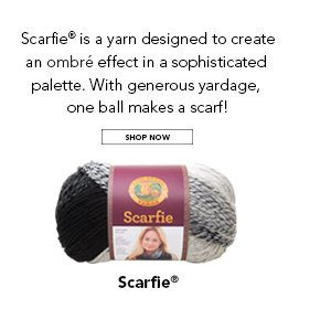 Scarfie is a yarn designed to create an ombre effect in a sophisticated palette. With generous yardage, one ball makes a scarf! SHOP NOW.