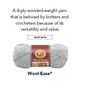 a 4-ply worsted-weight yarn that is beloved by knitters and crocheters because of its versatility and value. SHOP NOW.