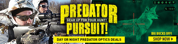 Predator Pursuit! Gear up for your Hunt! Day or Night Predator Hunting Deals! Prices in this email are good while supplies last through December 15, 2016.