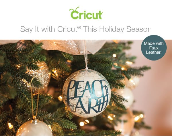 Say it with Cricut this Holiday Season.