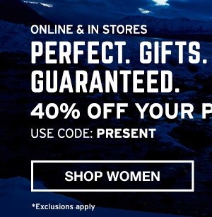 PERFECT GIFT 40% OFF YOUR PURCHASE | SHOP WOMEN