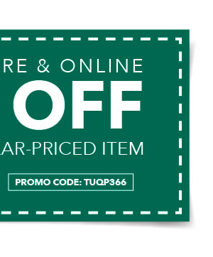 In-store & Online 40% off Any One Regular-Priced Item. PROMO CODE: TUQP366.