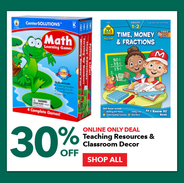 Online Only 30% Off Teaching Resources and Classroom Decor. SHOP ALL.