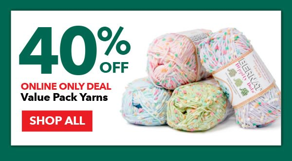 Online Only 40% Off Value Pack Yarns. SHOP ALL.