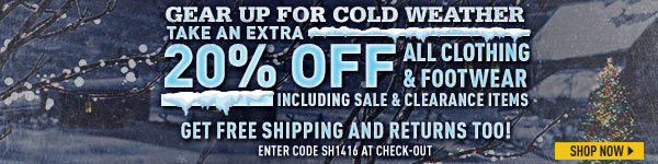 Gear up for Cold Weather! Take an Extra 20% Off All Clothing & Footwear, including Sale & Clearance items. Get Sportsman's Guide's Free Standard Shipping and Returns too! Enter Coupon Code SH1416 at checkout. See more details.