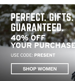 PERFECT GIFTS 40% OFF YOUR PURCHASE | SHOP WOMEN