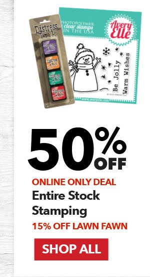 Online Only 50% off Entire Stock Stamping. 15% off Lawn Fawn. SHOP ALL.
