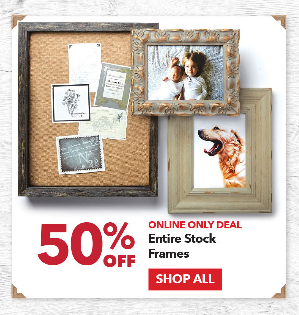 Online Only 50% off Entire Stock Frames. SHOP ALL.