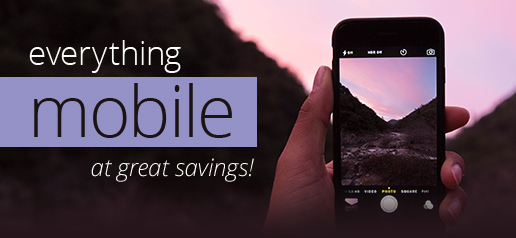 Everything Mobile - At Great Savings!