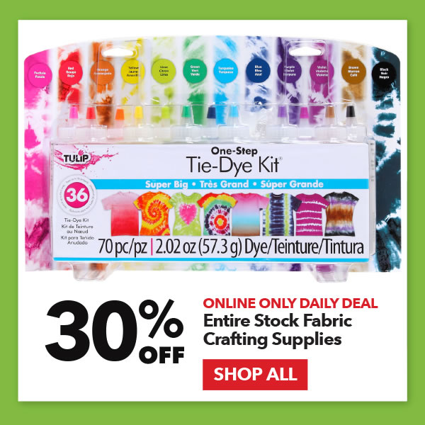 Online Only Daily Deal 30% off Entire Stock Fabric Crafting Supplies. Shop All.