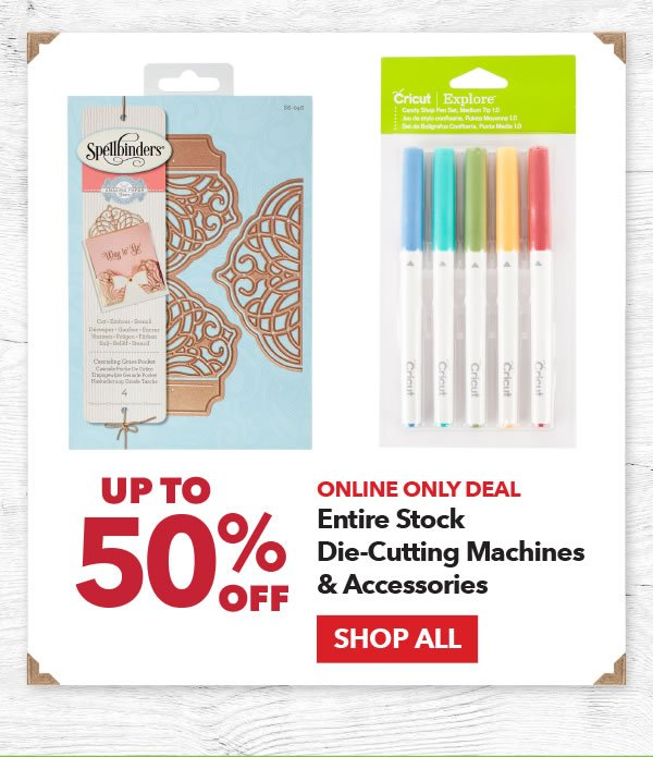 Online Only Deal Up to 50% off Entire Stock Die-Cutting Machines & Accessories. Shop All.