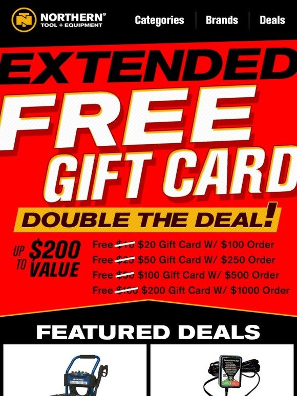 NorthernTool.com: Extended! Free Gift Card with Double Value - 2 ...