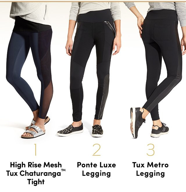 209db44a3d0b2 1 High Rise Mesh Tux Chaturanga™ Tight | 2 Ponte Luxe Legging | 3 Tux